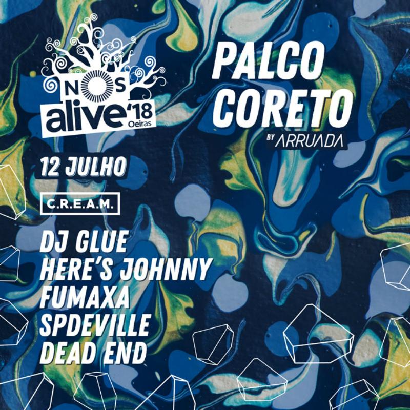 Curadoria C.R.E.A.M., de DJ Glue e Arruada, no NOS Alive 2018. Here's Johnny, SP Deville, Fumaxa e Dead End atuam no dia 12 de Julho no Palco Coreto.
